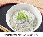 boiled whitebait bowl  kamaage...   Shutterstock . vector #642304372