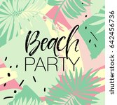beach party poster with palm... | Shutterstock .eps vector #642456736