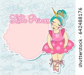 little princess card with blank ... | Shutterstock . vector #642488176