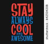 Stay Always Cool And Awesome...