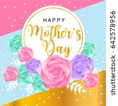 happy mother's greeting card... | Shutterstock .eps vector #642578956