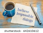 believe impossible things  ... | Shutterstock . vector #642610612