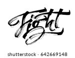fight. modern calligraphy hand... | Shutterstock .eps vector #642669148