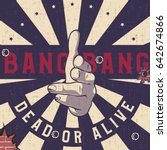 bang bang hand gun gesture sign ... | Shutterstock .eps vector #642674866