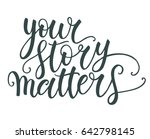 your story matters hand... | Shutterstock .eps vector #642798145