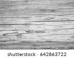 texture of old wooden surface. | Shutterstock . vector #642863722