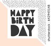 happy birthday card   hand...   Shutterstock .eps vector #642945148