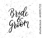 bride and groom lettering.... | Shutterstock .eps vector #643091722