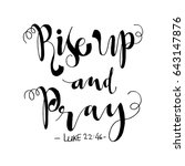 rise up and pray. bible verse.... | Shutterstock .eps vector #643147876