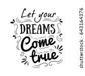 let your dreams come true.... | Shutterstock .eps vector #643164376