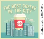 the best coffee in the city.... | Shutterstock .eps vector #643228855