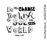be the change you wish to see... | Shutterstock .eps vector #643619536
