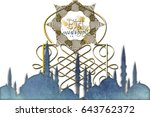 eid mubarak greeting   islamic... | Shutterstock . vector #643762372