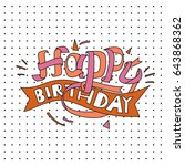 happy birthday typography... | Shutterstock .eps vector #643868362