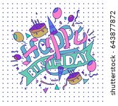 happy birthday typography... | Shutterstock .eps vector #643877872