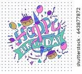 happy birthday typography... | Shutterstock .eps vector #643877872