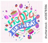 happy birthday typography... | Shutterstock .eps vector #643878586