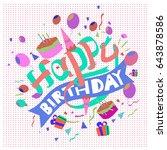 happy birthday typography... | Shutterstock .eps vector #643878586