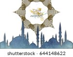 eid mubarak greeting   islamic... | Shutterstock . vector #644148622