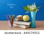 teacher's day. still life with... | Shutterstock . vector #644174512