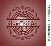 stop dreaming start doing badge ... | Shutterstock .eps vector #644400352