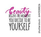 beauty begins the moment you... | Shutterstock .eps vector #644508826