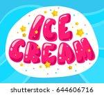 flat ice cream shop  store logo ... | Shutterstock . vector #644606716