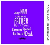 any man can be a father but it... | Shutterstock .eps vector #644670772