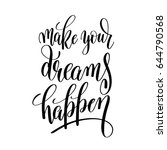 make your dreams happen black... | Shutterstock .eps vector #644790568