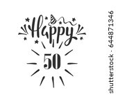 happy 50th birthday.  lettering.... | Shutterstock .eps vector #644871346