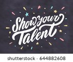 show your talent. vector... | Shutterstock .eps vector #644882608