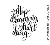 stop dreaming start doing black ... | Shutterstock .eps vector #645027016