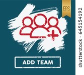 add team icon vector flat... | Shutterstock .eps vector #645154192