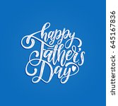 vector happy fathers day... | Shutterstock .eps vector #645167836