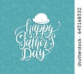 vector happy fathers day... | Shutterstock .eps vector #645168532