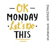 ok monday  let's do this ... | Shutterstock . vector #645427942