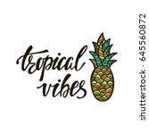 tropical vibes. inspirational... | Shutterstock .eps vector #645560872
