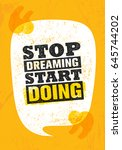 stop dreaming start doing.... | Shutterstock .eps vector #645744202