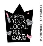 support your local girl gang  ...   Shutterstock .eps vector #645968656