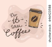 hand drawn coffee cup and... | Shutterstock .eps vector #646423588