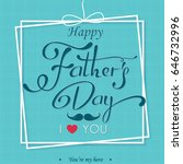 happy fathers day lettering... | Shutterstock .eps vector #646732996