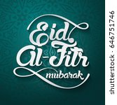 eid al fitr mubarak greeting... | Shutterstock .eps vector #646751746