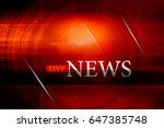 live news text with world map... | Shutterstock . vector #647385748