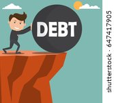 businessman pushing debt on the ... | Shutterstock .eps vector #647417905