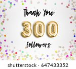300 or three hundred thank you... | Shutterstock . vector #647433352