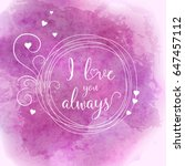 i love you   hand drawn... | Shutterstock .eps vector #647457112