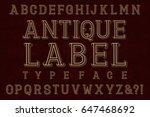 antique label typeface font.... | Shutterstock .eps vector #647468692