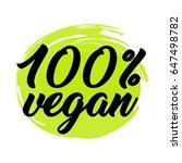 100 vegan  organic healthy logo ... | Shutterstock .eps vector #647498782
