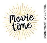 movie time lettering | Shutterstock .eps vector #647670406