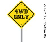 4wd only road sign. four wheel... | Shutterstock .eps vector #647769172